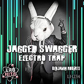 Jagged Swagger: Electro Trap