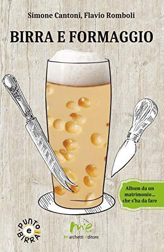 Birra e formaggio. Album da un matrimonio... che s'ha da fare