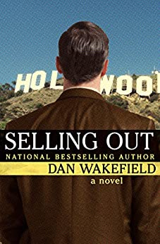 Selling Out: A Novel by [Dan Wakefield]