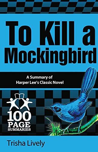 To Kill a Mockingbird: 100 Page Summary