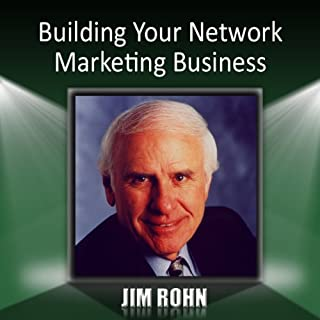 Building Your Network Marketing Business                   By:                                                                                                                                 Jim Rohn                               Narrated by:                                                                                                                                 uncredited                      Length: 1 hr and 7 mins     163 ratings     Overall 4.8