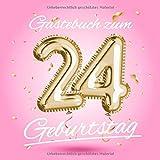 Gästebuch zum 24 Geburtstag: Deko zur Feier vom 24.Geburtstag - Geschenkidee für Frau, Schwester oder Freundin - 24 Jahre Geschenk für Sie & Party ... - Buch für Glückwünsche und Fotos der Gäste