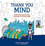 Thank You Mind: Understanding My Big Feelings on Tricky Days