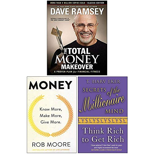 The Total Money Makeover [Hardcover], Money Know More Make More Give More, Secrets of the Millionaire Mind Think Rich to Get Rich 3 Books Collection Set
