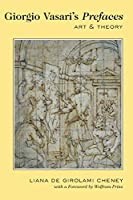 Giorgio Vasari's Prefaces: Art & Theory