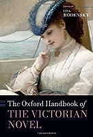 The Oxford Handbook of the Victorian Novel (Oxford Handbooks)