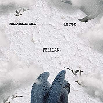 Pelican (feat. Lil Fame)
