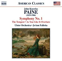 Paine: Symphony No. 1 / Shakespeare's Tempest / As You Like It Overture (2013-09-24)
