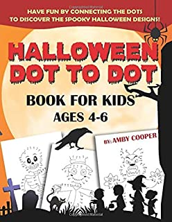 Halloween Dot to Dot Book For Kids Ages 4-6: Fun and Learning Connect the Dot Puzzles for Kindergarten and Preschool Children (Happy Halloween Activity Books for Kids)