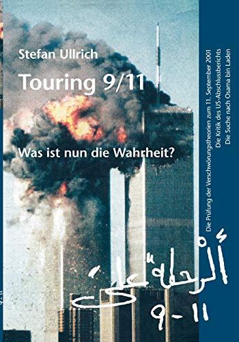 Touring 9/11 - Was ist nun die Wahrheit?: Die Prüfung der Verschwörungstheorien zum 11. September 2001. Die Kritik des US-Abschlussberichts. Die Suche nach Osama bin Laden.