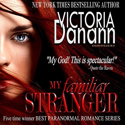 My Familiar Stranger: FIVE TIME WINNER BEST PARANORMAL ROMANCE SERIES (Knights of Black Swan Book 1)