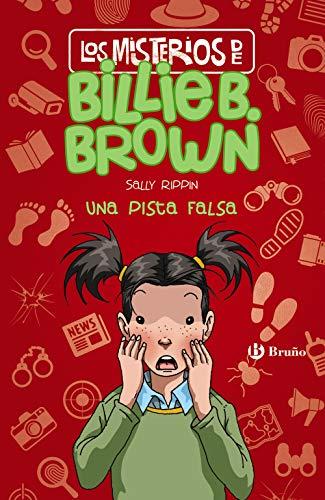 Los misterios de Billie B. Brown, 5. Una pista falsa (Castellano - A PARTIR DE 6 AÑOS - PERSONAJES Y SERIES - Los misterios de Billie B. Brown)