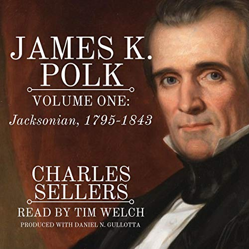 James K. Polk, Vol 1. Jacksonian 1795-1843 cover art