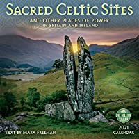 Sacred Celtic Sites 2021 Calendar: And Other Places of Power in Britain and Ireland