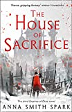 The House of Sacrifice: Book 3 (Empires of Dust)