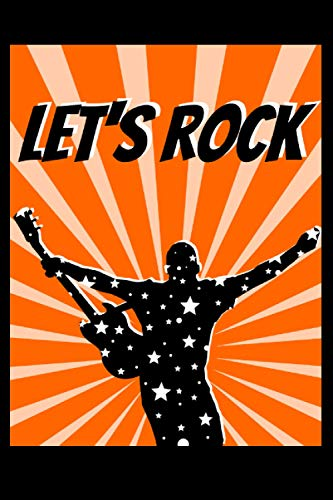 Let's Rock: 6x9 Journal / Notebook for writing songs, lyrics, poems, music notes and guitar chords, gifts for guitar lovers, musicians, lyricists, composers and music lovers