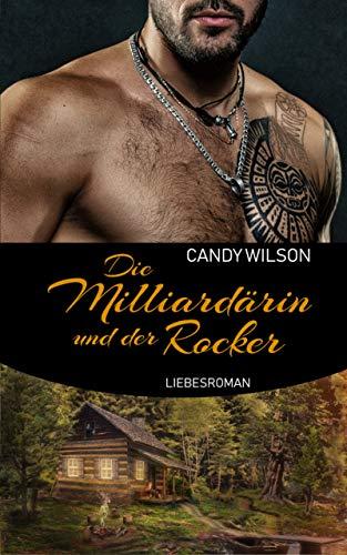 Die Milliardärin und der Rocker: Liebesroman (Milliardärinnen 2)