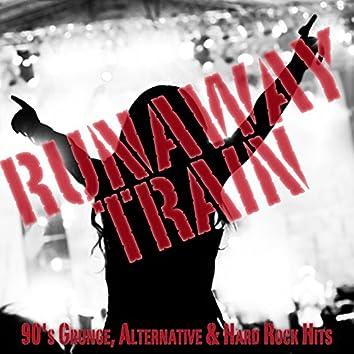 Runaway Train: 90's Grunge, Alternative, And Hard Rock Hits