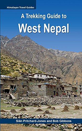A Trekking Guide to West Nepal: Limi Valley, Rara Lake, Mugu, Api, Saipal, Kanjiroba, Kailash & Guge (Himalayan Travel Guides)