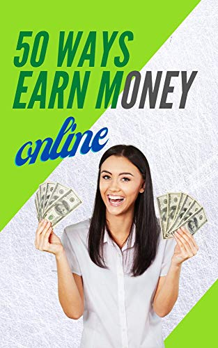 50 best ways to make money online- unique methods for earn money online (English Edition)