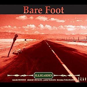 """Bare Foot"""""""