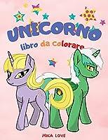 Unicorno Libro Da Colorare: Per bambini di 2-4-6 anni, Divertimento da colorare, Libro da colorare Unicorno per bambini.