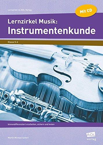 Lernzirkel Musik: Instrumentenkunde: binnendifferenziert erarbeiten, sichern und testen (5. und 6. Klasse) (Lernzirkel im AOL-Verlag)