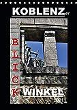 Koblenzer Blick Winkel (Tischkalender 2021 DIN A5 hoch)
