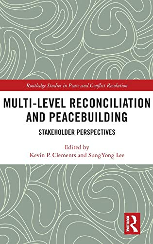 Compare Textbook Prices for Multi-Level Reconciliation and Peacebuilding: Stakeholder Perspectives Routledge Studies in Peace and Conflict Resolution 1 Edition ISBN 9780367862312 by Clements, Kevin P.,Lee, SungYong