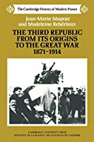Third Republic Origins 1871-1914 (The Cambridge History of Modern France, Series Number 4)