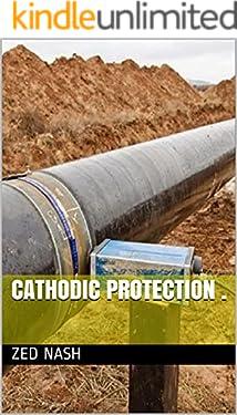 Cathodic Protection .