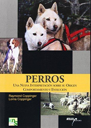 Perros: Una nueva interpretación sobre su origen, comportamiento y evolución