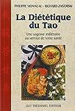 La Diététique du tao - Une sagesse millénaire au service de votre santé by Richard Zagorski Philippe Sionneau(2001-04-17) - Guy Trédaniel - 01/01/2001