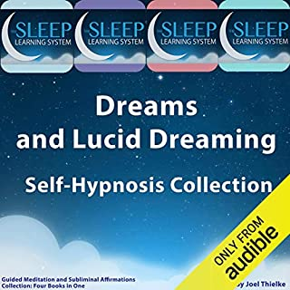 Dreams and Lucid Dreaming Self-Hypnosis, Guided Meditation, and Subliminal Affirmations Collection audiobook cover art