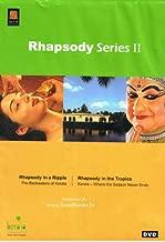 Rhapsody Series II (Rhapsody in a Ripple - The Backwaters of Kerala & Rhapsody in the Tropics - Kerala, Where the Season Never Ends)
