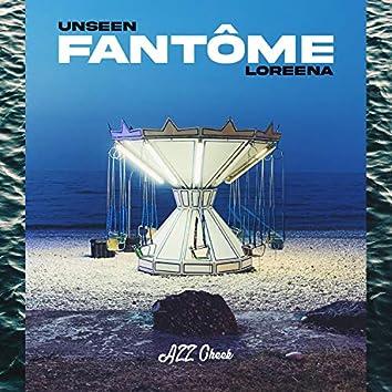 Fantôme (feat. Unseen & LOREENA)
