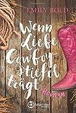 Wenn Liebe Cowboystiefel trägt - Emily Bold