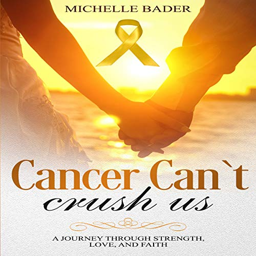 Cancer Can't Crush Us audiobook cover art