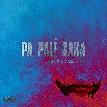 Pa Palé Kaka