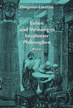 Philosophische Bibliothek, Bd.53/54, Leben und Meinungen berühmter Philosophen