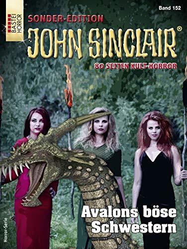 John Sinclair Sonder-Edition 152 - Horror-Serie: Avalons böse Schwestern