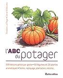 L'ABC du potager : Les astuces du jardinier