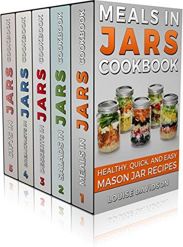 MASON JAR RECIPES BOOK SET 5 book in 1: Meals in Jars (vol.1); Salads in Jars (Vol. 2); Desserts in Jars (Vol. 3); Breakfasts in Jars (Vol. 4); Gifts in Jars (Vol. 5): Easy Mason Jar Recipe Cookbooks by [Louise Davidson]