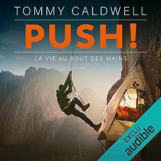 Push ! La vie au bout des mains                   De :                                                                                                                                 Tommy Caldwell                               Lu par :                                                                                                                                 Olivier Chauvel                      Durée : 13 h et 20 min     16 notations     Global 4,6
