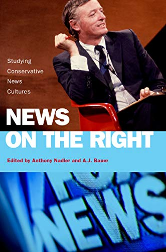 News on the Right: Studying Conservative News Cultures