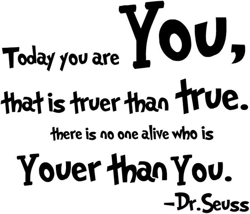 Today You Are You That Is Truer Than True There Is No One Alive Who Is Youer Than You Dr Seuss Wall Stickers Removable Art DIY Sticker Home Decal