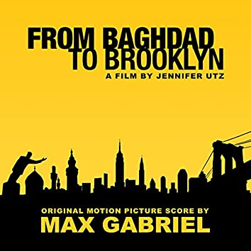 From Baghdad to Brooklyn (Original Motion Picture Score)