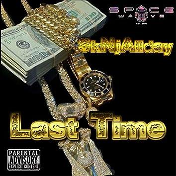 Last Time (feat. SkNjAllday)