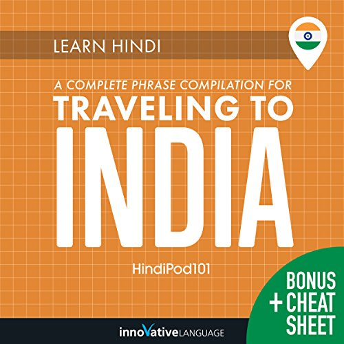 Learn Hindi: A Complete Phrase Compilation for Traveling to India                   De :                                                                                                                                 Innovative Language Learning LLC                               Lu par :                                                                                                                                 HindiPod101.com                      Durée : 9 h et 36 min     Pas de notations     Global 0,0