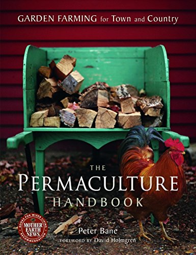 Compare Textbook Prices for The Permaculture Handbook: Garden Farming for Town and Country Original Edition ISBN 9780865716667 by Bane, Peter,Holmgren, David